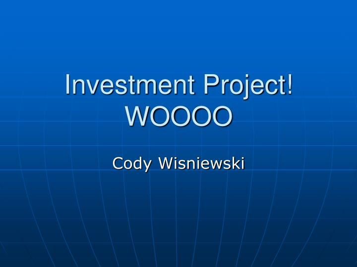 Investment project woooo