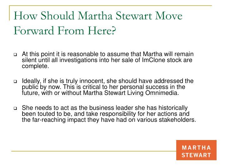 How Should Martha Stewart Move Forward From Here?