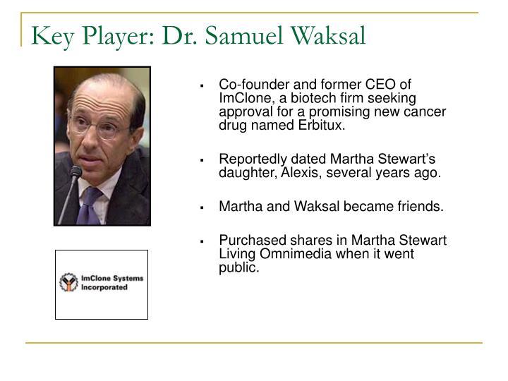 Key Player: Dr. Samuel Waksal