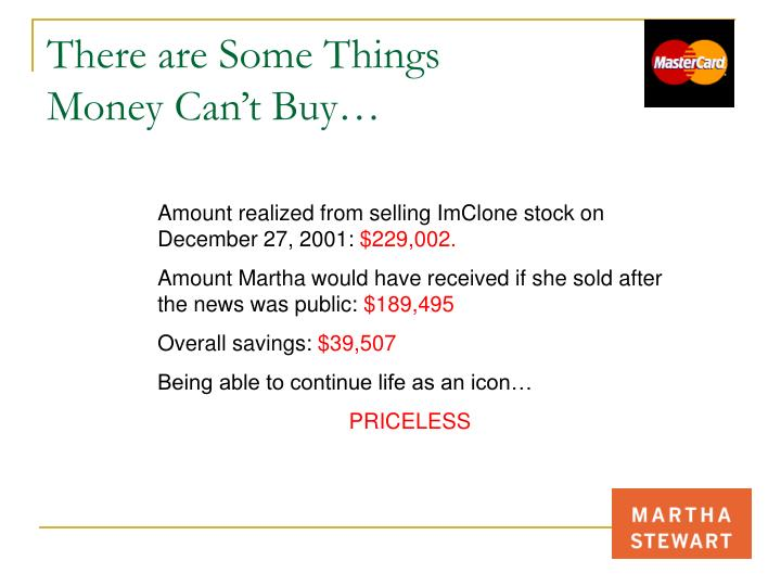 There are Some Things Money Can't Buy…