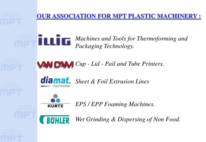 OUR ASSOCIATION FOR MPT PLASTIC MACHINERY :