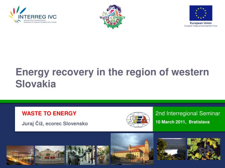 Energy recovery in the region of western