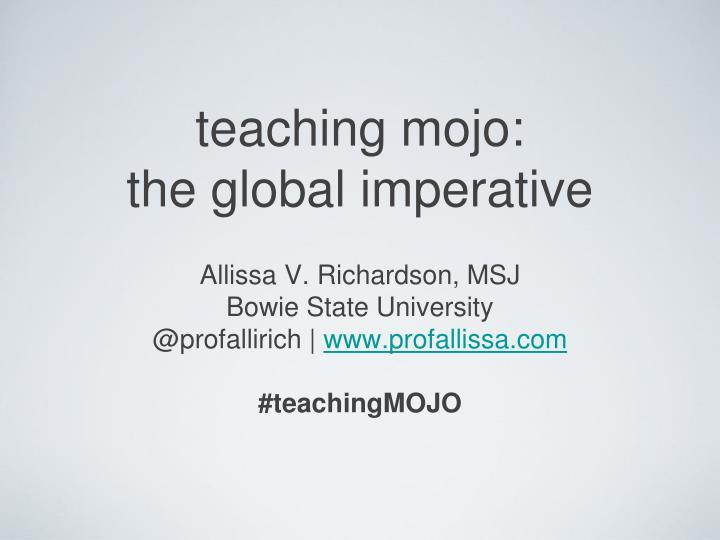 teaching mojo the global imperative