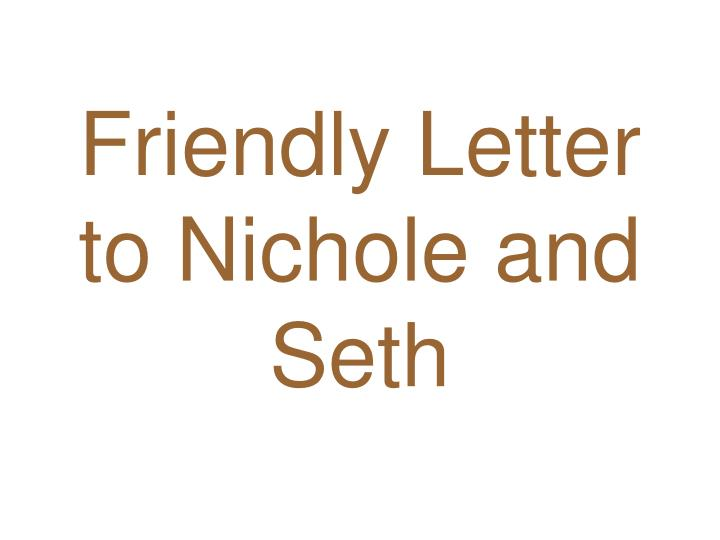 Friendly Letter to Nichole and Seth