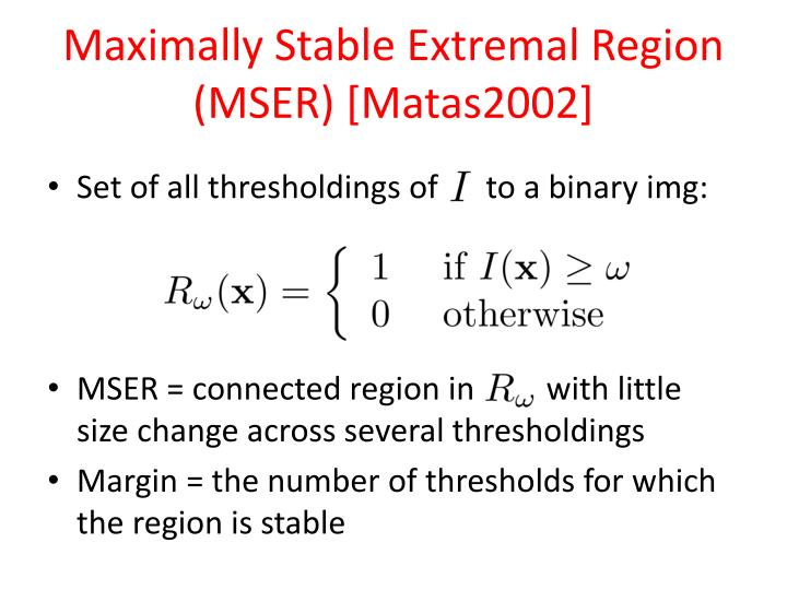 Maximally Stable Extremal Region