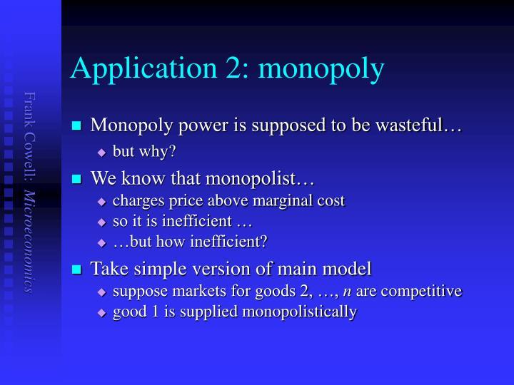 Application 2: monopoly
