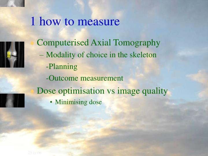 1 how to measure