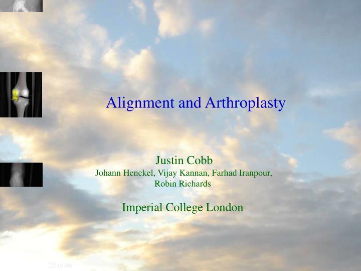 Alignment and Arthroplasty