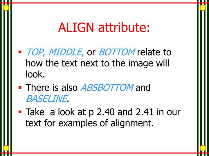 ALIGN attribute: