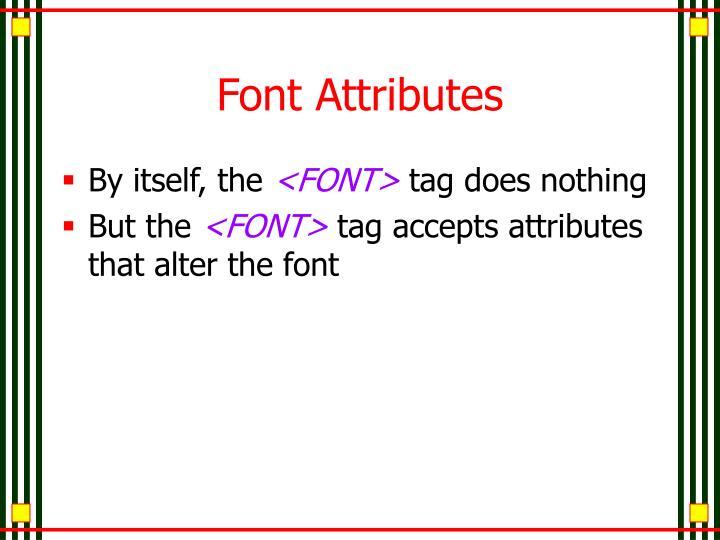 Font Attributes