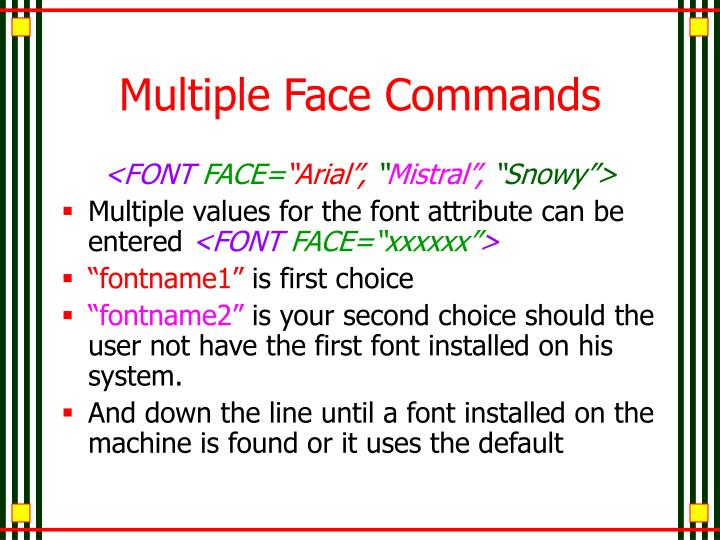 Multiple Face Commands