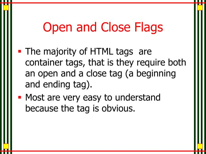 Open and Close Flags