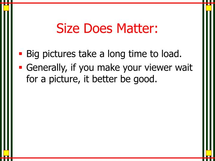 Size Does Matter: