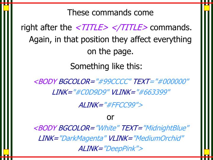 These commands come