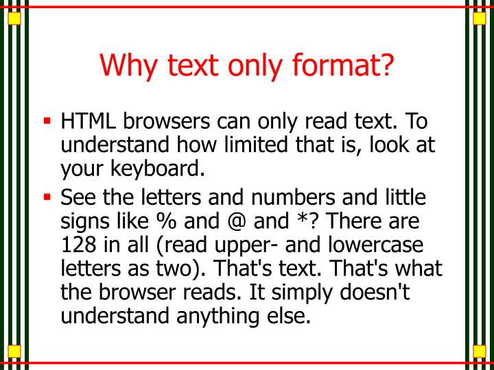 Why text only format?