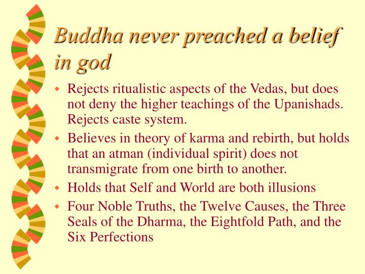 Buddha never preached a belief in god