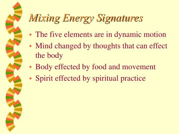Mixing Energy Signatures