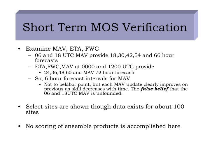 Short Term MOS Verification
