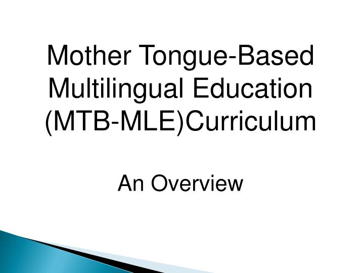 Mother Tongue-Based Multilingual Education