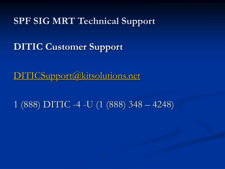 SPF SIG MRT Technical Support