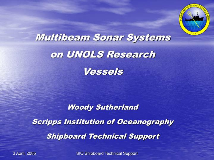 Multibeam Sonar Systems on UNOLS Research Vessels