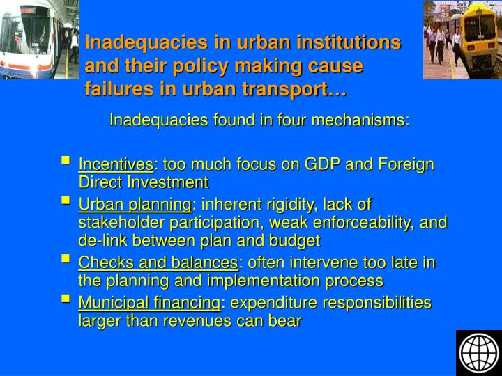 Inadequacies in urban institutions and their policy making cause failures in urban transport