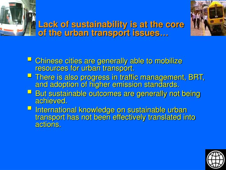 Lack of sustainability is at the core of the urban transport issues