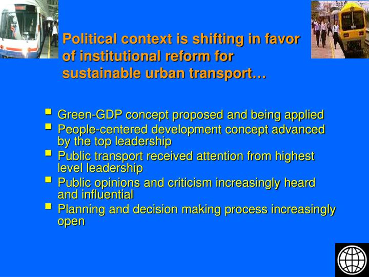 Political context is shifting in favor of institutional reform for sustainable urban transport