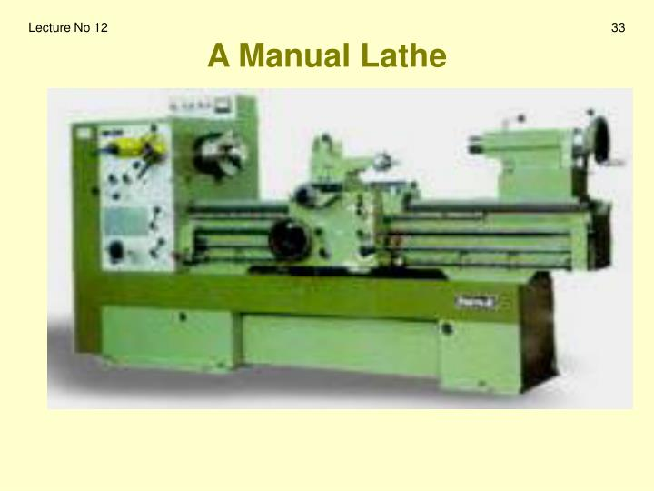 A Manual Lathe