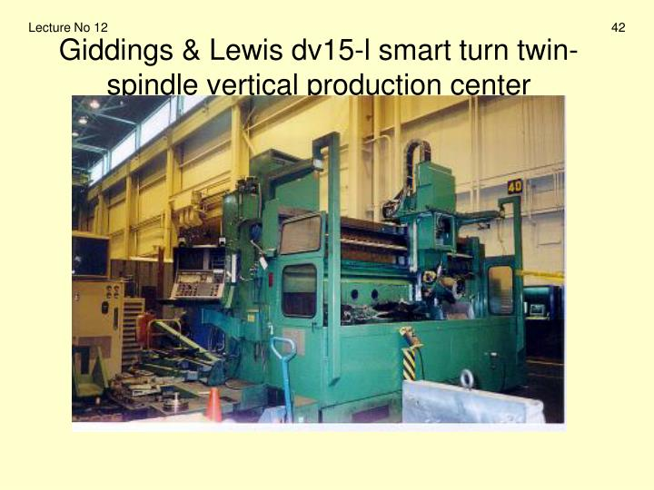 Giddings & Lewis dv15-l smart turn twin-spindle vertical production center