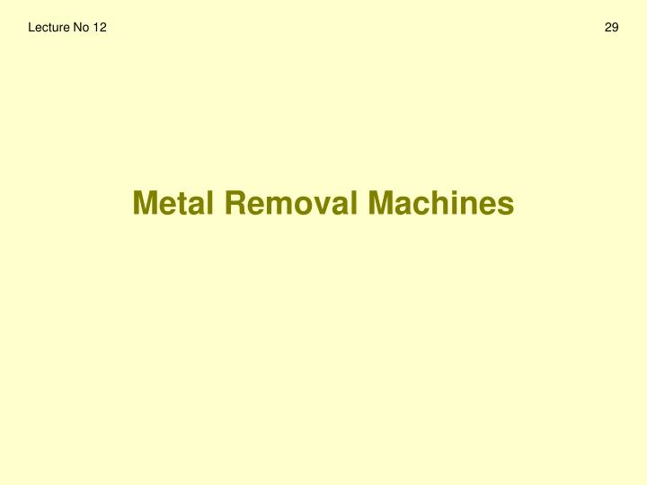 Metal Removal Machines