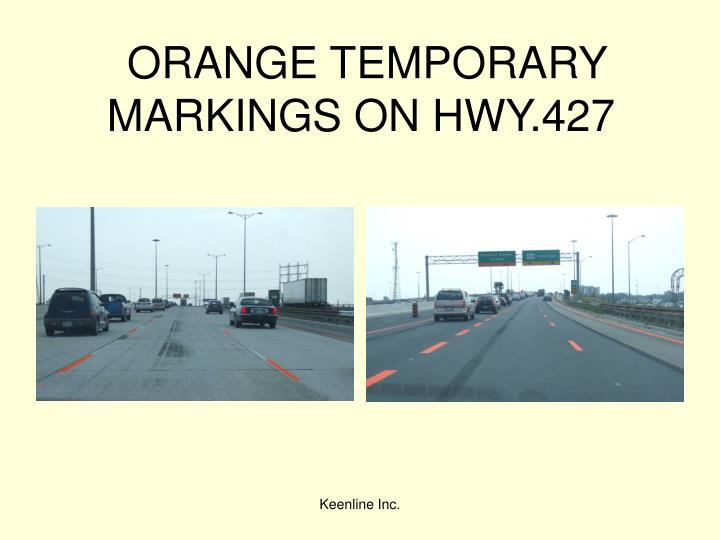 ORANGE TEMPORARY MARKINGS ON HWY.427