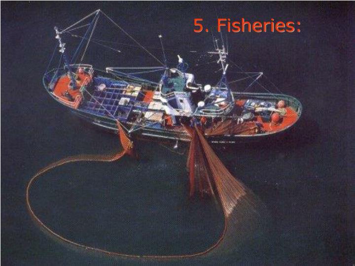 5. Fisheries