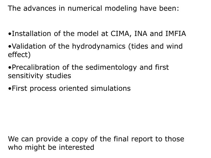The advances in numerical modeling have been: