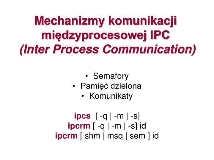 mechanizmy komunikacji mi dzyprocesowej ipc inter process communication