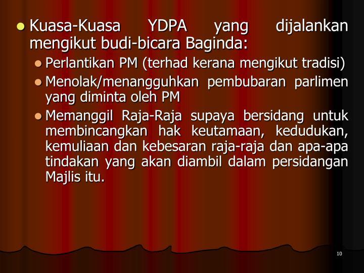 Kuasa-Kuasa YDPA yang dijalankan mengikut budi-bicara Baginda: