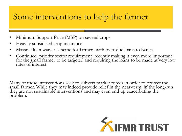 Some interventions to help the farmer