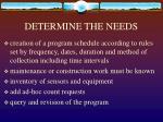 determine the needs
