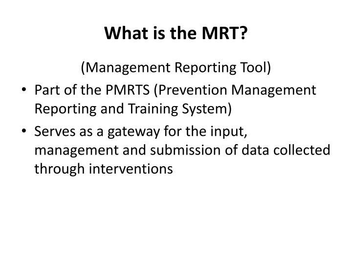 What is the MRT?