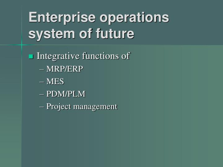 Enterprise operations system of future