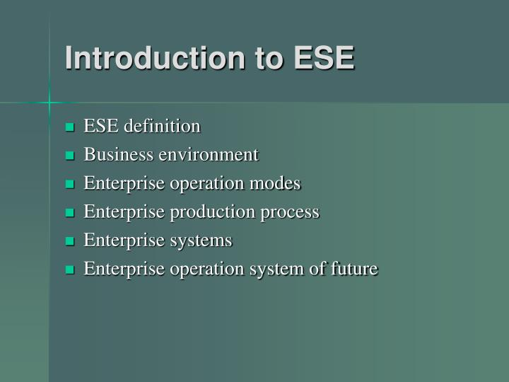 Introduction to ese
