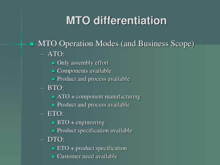 MTO differentiation