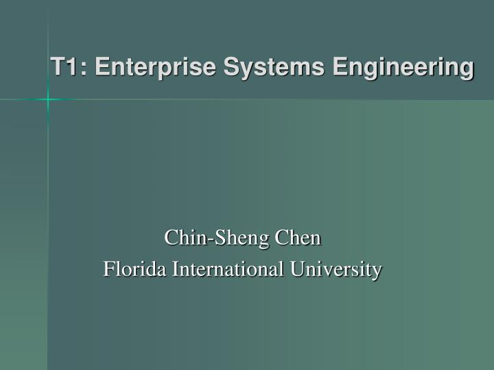 T1 enterprise systems engineering
