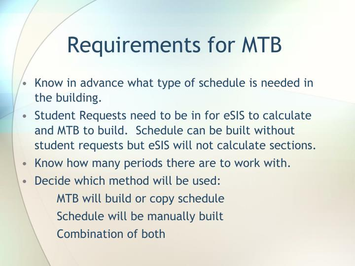 Requirements for MTB