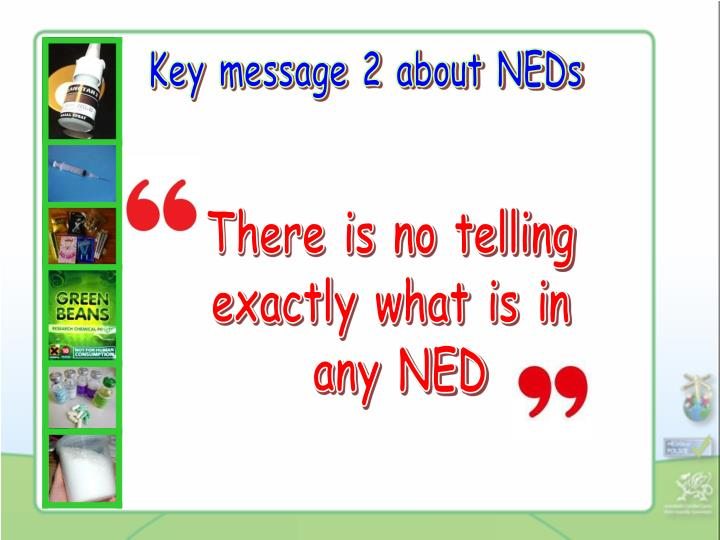 Key message 2 about NEDs