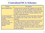 centralized dca schemes