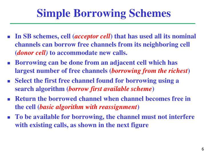 Simple Borrowing Schemes