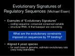 evolutionary signatures of regulatory sequences michael eisen