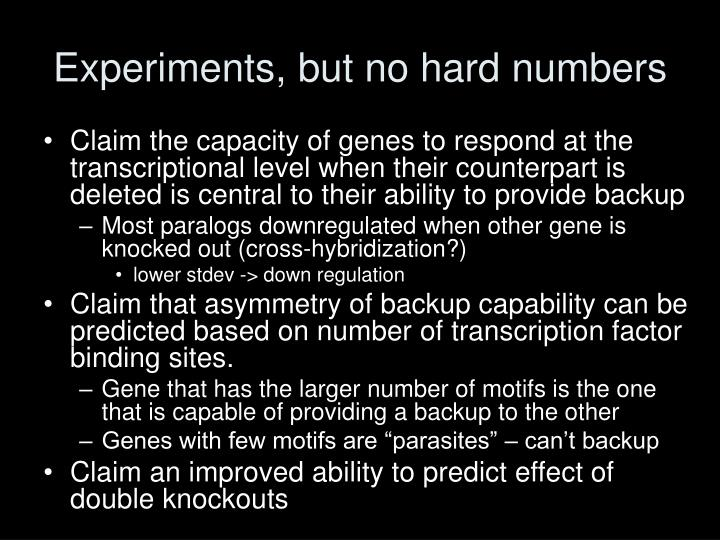 Experiments, but no hard numbers