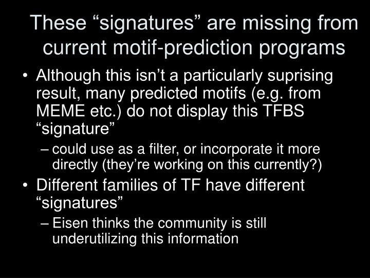 """These """"signatures"""" are missing from current motif-prediction programs"""